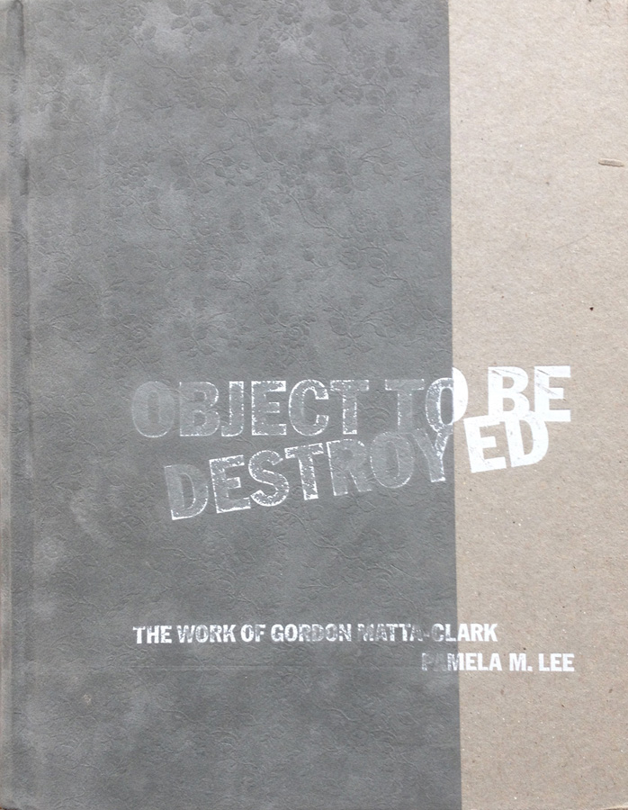 The book, 'Object to be destroyed', the work of Gordon Matta-Clark
