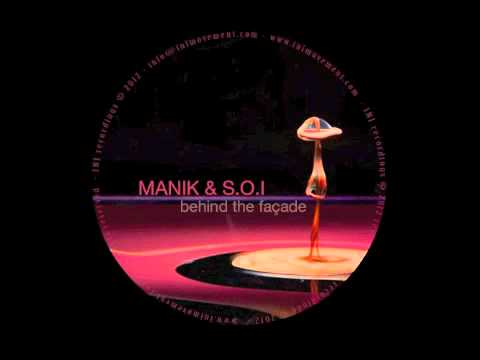 Manik & S.O.I - Behind the Facade