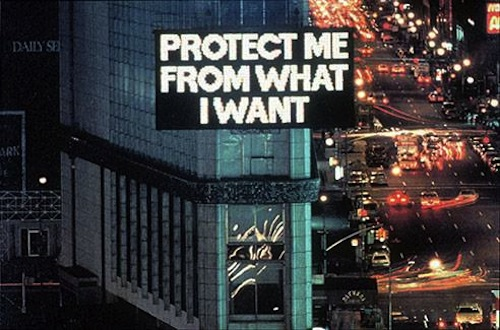 Protect me from what I want by Jenny Holzer, 1985