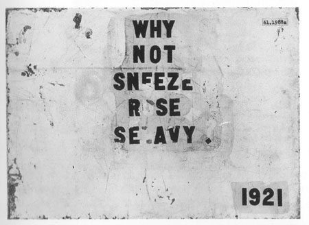 Why not sneeze, Rose Sélavy?